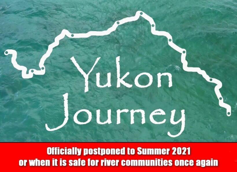 Yukon Journey postponed to Summer 2021