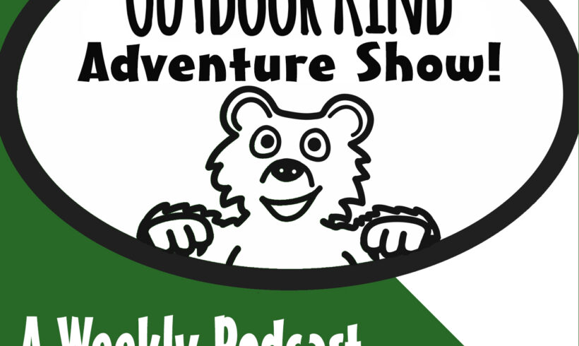 Outdoor Kind Adventure Show trailer available!