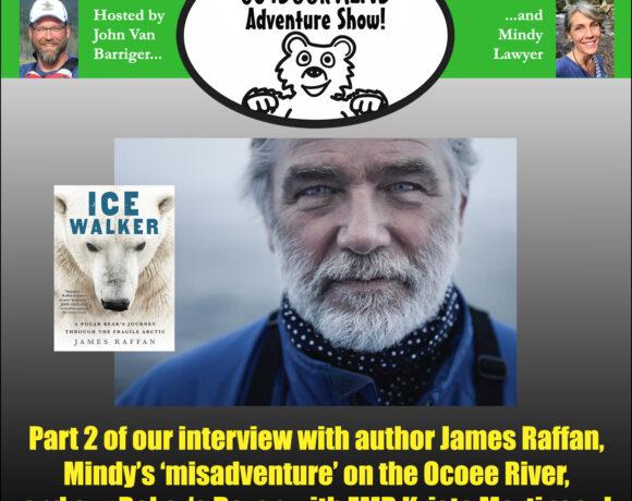 Episode 006 of The Outdoor Kind Adventure Show now online!